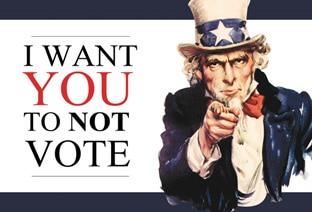uncle sam I want you to not vote