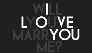 Yes to His Question: Will You Marry Me?