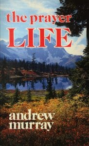 Andrew Murray on a Deeper Prayer Life