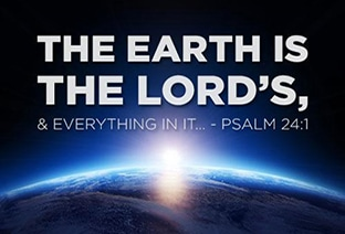 The Earth is the Lord's and the Fulness Thereof