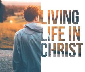 Living Life in Christ