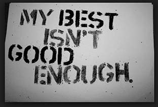 My Best Is Not Good Enough