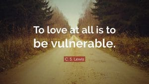 Being Vulnerable to LOVE